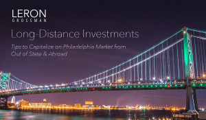 Long-distance investments and how to capitalize in Philadelphia from out of state and abroad.